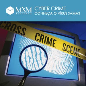 Cyber Crime: SAMAS, one of the most feared viruses by the