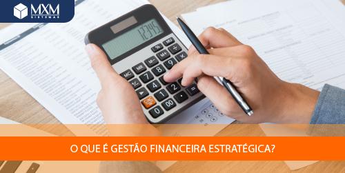 O que é gestão financeira estratégica?