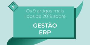 9 artigos mais lidos sobre Gestão ERP em 2019