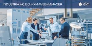 industria 4 0 vantagens mxm webmanager blog mxm 01