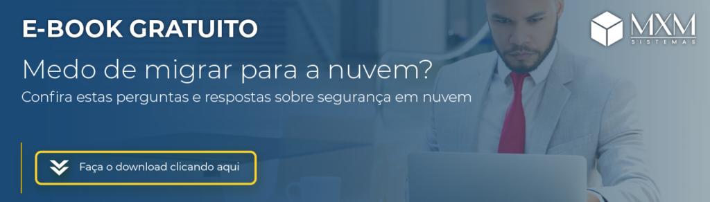 Ebook gratuito: Medo de migrar para a nuvem? Confira essas perguntas respostas sobre segurança em nuvem.