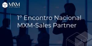 1 encontro mxm sales partner blog mxm