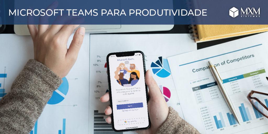 Como usar o Microsoft Teams para melhorar a produtividade do seu negócio